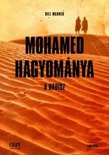 Bill Warner - Mohamed hagyománya - A hadísz