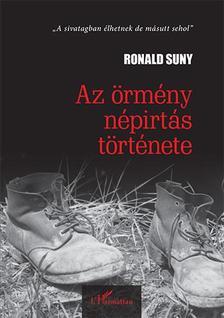 Ronald Suny - Az örmény népirtás története