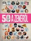 50 tény, amit tudnod kell a zenéről