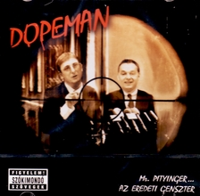 DOPEMAN - MR. PITYINGER... AZ EREDETI GENGSZTER