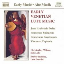 DALZA, SPINACIO, CAPIROLA - EARLY VENTIAN LUTE MUSIC CD CHRISTOPHER WILSON, SHIRLEY RUMSEY
