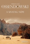 Ossendowski Ferdinand - A sivatag népe - Utazás Marokkón keresztül [eKönyv: epub, mobi]<!--span style='font-size:10px;'>(G)</span-->
