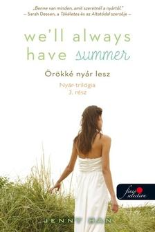 Jenny Han - We'll Always Have Summer - Örökké nyár lesz (Nyár trilógia 3.) - PUHA BORÍTÓS