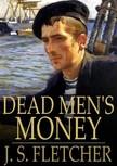 Fletcher J.S. - Dead Men's Money [eKönyv: epub,  mobi]