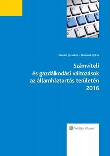 Szamkó Józsefné, Sándorné Új Éva - Számviteli és gazdálkodási változások az államháztartás területén 2016 [eKönyv: epub, mobi]