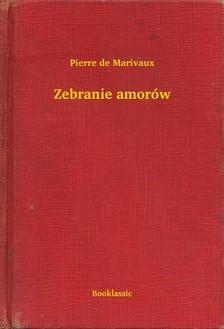 Marivaux Pierre de - Zebranie amorów [eKönyv: epub, mobi]