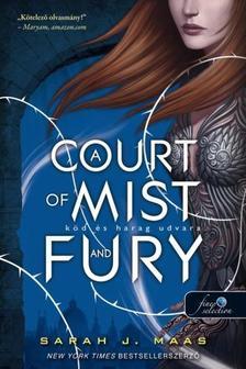 Sarah J. Maas - A Court of Mist and Fury - Köd és harag udvara (Tüskék és rózsák udvara 2.)