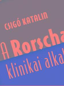 Csigó Katalin - A Rorschach-teszt klinikai alkalmazása