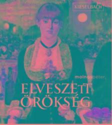 Molnos Péter - Elveszett örökség-Magyar műgyűjtők a 20. században
