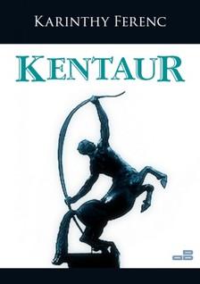 Karinthy Ferenc - Kentaur [eKönyv: epub, mobi]