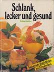 Köhler, Erika - Schlank, lecker und gesund [antikvár]