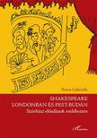Reuss Gabriella - Shakespeare Londonban és Pest-Budán<!--span style='font-size:10px;'>(G)</span-->