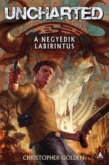 Christopher Golden - Uncharted: A negyedik labirintus