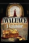 Edgar Wallace - A kalandor [eKönyv: epub, mobi]<!--span style='font-size:10px;'>(G)</span-->