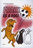 Bálint Ágnes - Frakk és a foci<!--span style='font-size:10px;'>(G)</span-->