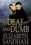 Sandham Elizabeth - Deaf and Dumb [eKönyv: epub,  mobi]