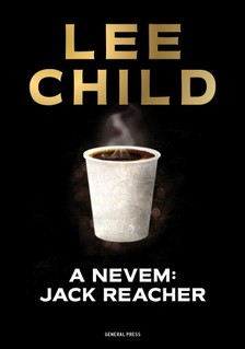Lee Child - A nevem: Jack Reacher [eKönyv: epub, mobi]