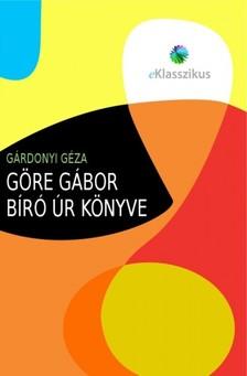 GÁRDONYI GÉZA - Göre Gábor biró úr könyve [eKönyv: epub, mobi]