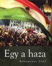 szerk.:Bayer Zsolt - Egy a haza - Békemenet 2012