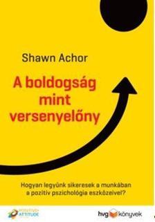 Shawn Achor - A boldogság mint versenyelőny