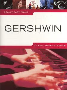 GERSHWIN, GEORGE - GERSHWIN, 21 WELL-KNOWN CLASSICS FOR REALLY EASY PIANO