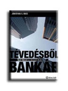 KNEE, JONATHAN A. - Tévedésből bankár - Wall Street: az elveszett illúzió