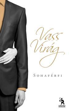 VASS VIRÁG - Sohaférfi