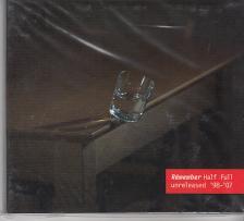 - HALF FULL UNRELEASED '98-'07 CD RÉMEMBER