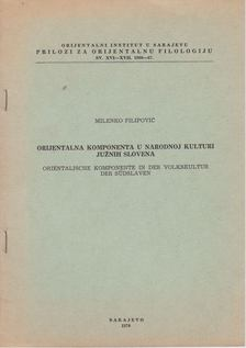 Filipovic, Milenko - Orijentalna komponenta u narodnoj kulturi juznih slovena (különnyomat) [antikvár]