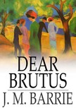 Barrie J.M. - Dear Brutus [eKönyv: epub,  mobi]