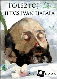 TOLSZTOJ - Iljics Iván halála [eKönyv: epub, mobi]
