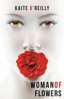 OReilly Kaite - Woman of Flowers [eKönyv: epub, mobi]
