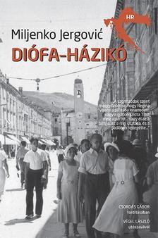 Miljenko Jergović - Diófa-házikó