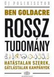 Goldacre Ben - Rossz tudomány<!--span style='font-size:10px;'>(G)</span-->