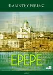 Karinthy Ferenc - Epepe [eKönyv: epub, mobi]<!--span style='font-size:10px;'>(G)</span-->