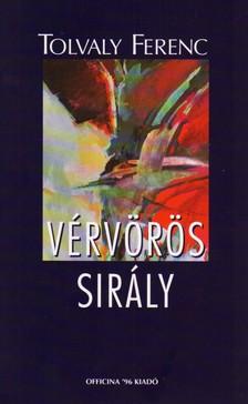 Tolvaly Ferenc - VÉRVÖRÖS SIRÁLY