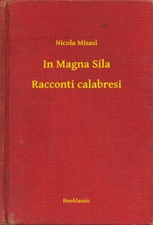 Misasi Nicola - In Magna Sila - Racconti calabresi [eKönyv: epub, mobi]