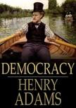HENRY ADAMS - Democracy [eKönyv: epub,  mobi]