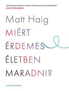 Matt Haig - Miért érdemes életben maradni?