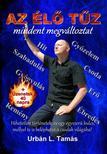 Urbán L. Tamás - Az Élő Tűz mindent megváltoztat<!--span style='font-size:10px;'>(G)</span-->