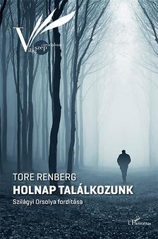 Tore Renberg - Holnap találkozunk
