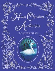 - Hans Christian Andersen legszebb meséi