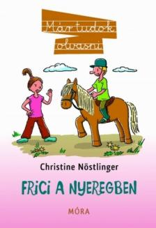 CHRISTINE NÖSTLINGER - Frici a nyeregben - Már tudok olvasni