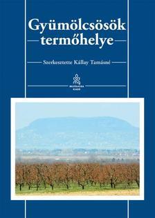 Szerk.:Kállay Tamásné - Gyümölcsösök termőhelye