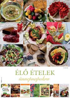LÉNÁRT GITTA - Élő ételek ünnepnapokra - ÖRÖKNAPTÁR