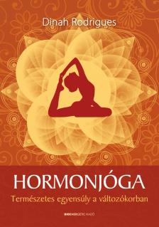 Dinah Rodrigues - Hormonjóga - Természetes egyensúly a változókorban -2. kiadás