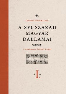 Csomasz Tóth Kálmán, Ferenczi Ilona - A XVI. század magyar dallamai I-II. - 2. átdolgozott, bővített kiadás
