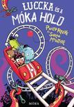 Philip Reeve - Sarah Mcintyre - Luccka és a Móka Hold - Káprázatos kalandok 4.<!--span style='font-size:10px;'>(G)</span-->