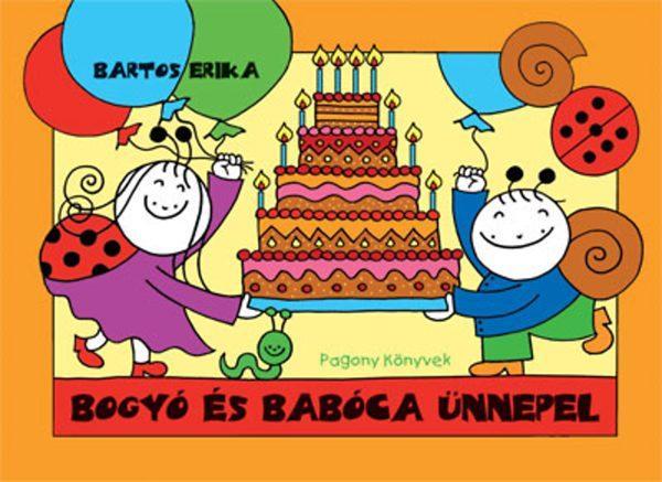 bogyó és babóca boldog születésnapot BOGYÓ ÉS BABÓCA ÜNNEPEL bogyó és babóca boldog születésnapot