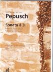 PEPUSCH, JOHANN CHRISTOPH - SONATA Á 3 FÜR BLOCKFLÖTE,  VIOLINE UND FAGOTT (JEAN-PIERRE BOULLET)